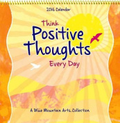 Think Positive Thoughts Every Day