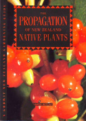The Propagation Of New Zealand Native Plants