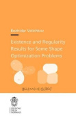 Existence and Regularity Results for Some Shape Optimization Problems