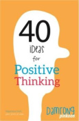 40 Ideas for Positive Thinking