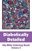 Diabolically Detailed Itty-Bitty Coloring Book