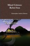 Mind Crimes: Rebel Son