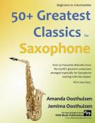 50+ Greatest Classics for Saxophone