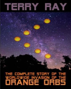 The Complete Story of the Worldwide Invasion of the Orange Orbs
