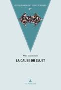 La Cause Du Sujet  [FRE]