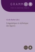 Linguistique Et Stylistique Des Figures  [FRE]