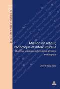 Mission En Retour, Raeciproque Et Interculturelle [FRE]