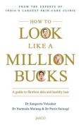 How to Look Like a Million Bucks