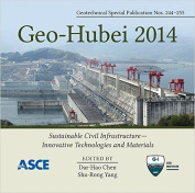 Geo-Hubei: Sustainable Civil Infrastructure - Innovative Technologies and Materials