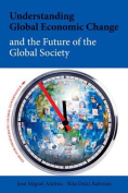 Understanding Global Economic Change and the Future of the Global Society