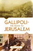 Gallipoli - The Road to Jerusalem