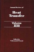 Annual Review of Heat Transfer Volume XIII