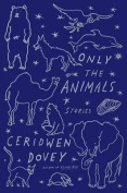 Only the Animals: Stories