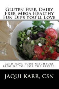 Gluten Free, Dairy Free, Mega Healthy Fun Dips You'll Love