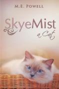 Skyemist: A Cat