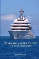 Work on a Super Yacht
