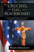The Crucifix, the Flag, and a Blackboard