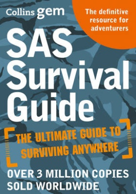 SAS Survival Guide: How to Survive in the Wild, on Land or Sea (Collins Gem) (Collins Gem)