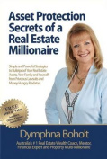 Asset Protection Secrets of a Real Estate Millionaire