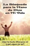 La Busqueda Para La Mano de Dios En Mi Vida (Edicion del Alumno) [Spanish]
