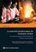 Le Potentiel Transformateur de L'Industrie Miniere En Afrique [FRE]