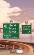 Send More Idiots