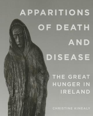 Apparitions of Death and Disease: The Great Hunger in Ireland