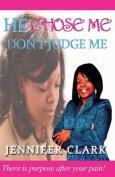He Chose Me: Don't Judge Me