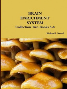 Brain Enrichment System Collection Two Books 5-8