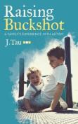 Raising Buckshot