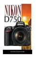 Nikon D750: Beginner's Guide