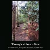 Through a Garden Gate