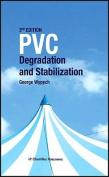 PVC Degradation and Stabilization, 3e
