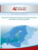 Manual for Trainings and Dual Study Courses of the Sector Skills Alliance Skills Energy Bsr