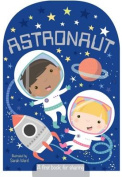 Let's Pretend to be...an Astronaut [Board book]