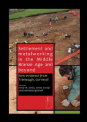 Settlement and Metalworking in the Middle Bronze Age and Beyond