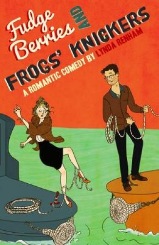 Fudge Berries and Frogs' Knickers: A Romantic Comedy by Lynda Renham.