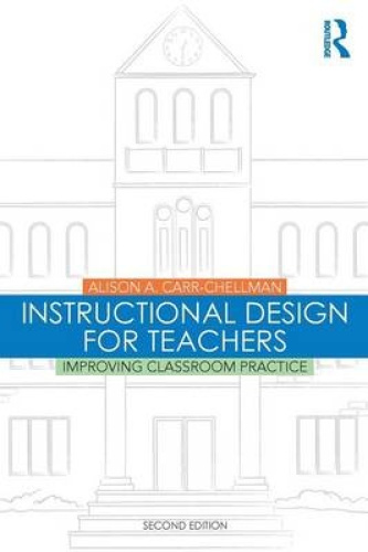 Instructional Design for Teachers: Improving Classroom Practice.