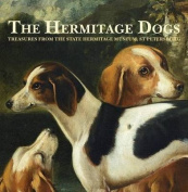 The Hermitage Dogs - Treasures from the State Hermitage Museum, St Petersburg