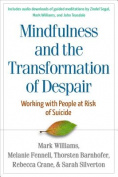 Mindfulness and the Transformation of Despair