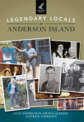 Legendary Locals of Anderson Island