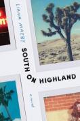 South on Highland: A Novel