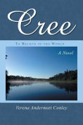 Cree: To Believe in the World