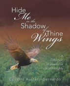 Hide Me in the Shadow of Thine Wings