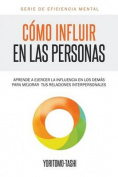 Como Influir En Las Personas [Spanish]
