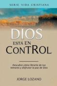 Dios Esta En Control [Spanish]
