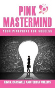 Pink MasterMind Your Pinkprint for Success