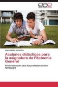 Acciones Didacticas Para La Asignatura de Fitotecnia General [Spanish]