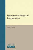 Lautreamont, Subject to Interpretation