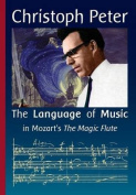 The Language of Music in Mozart's the 'Magic Flute'